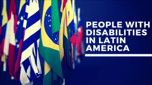 People with Disabilities in Latin America