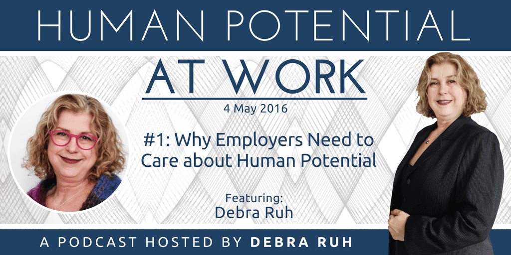 Episode Flyer for #1: Why Employers Need to care about Human Potential