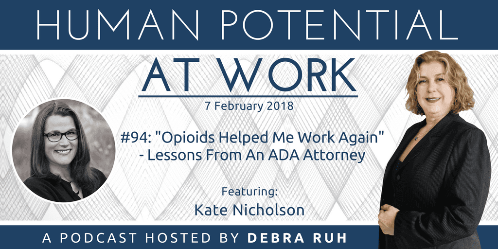 """Flyer for Episode #94: """"Opioids Helped Me Work Again""""- Lessons From An ADA Attorney"""