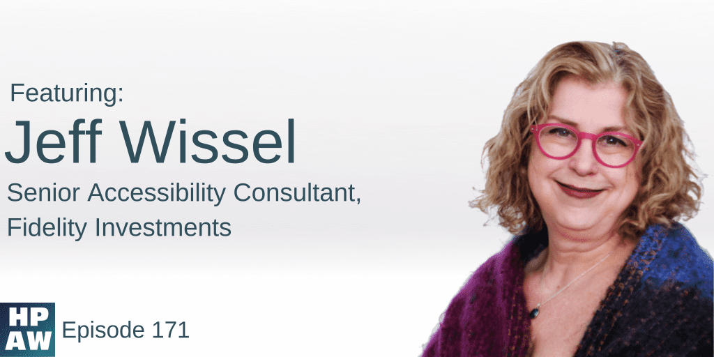 """""""Featuring Jeff Wissel, Senior Accessibility Consultant - Fidelity Investments"""