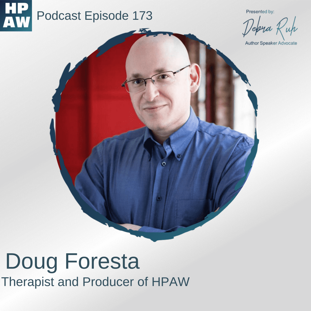 """Flyer for Episode 173 of HPAW, reads: """"Featuring Doug Foresta, Therapist and Producer of HPAW, Above is a photo of Doug Foresta"""