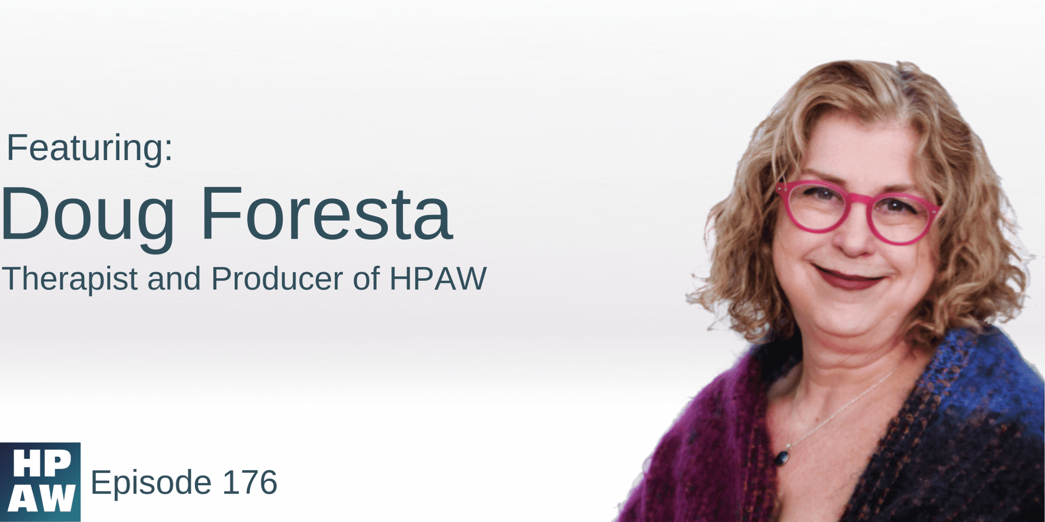 Photo of Debra Ruh, Besides reads: Doug Foresta, Therapist and Producer of HPAW