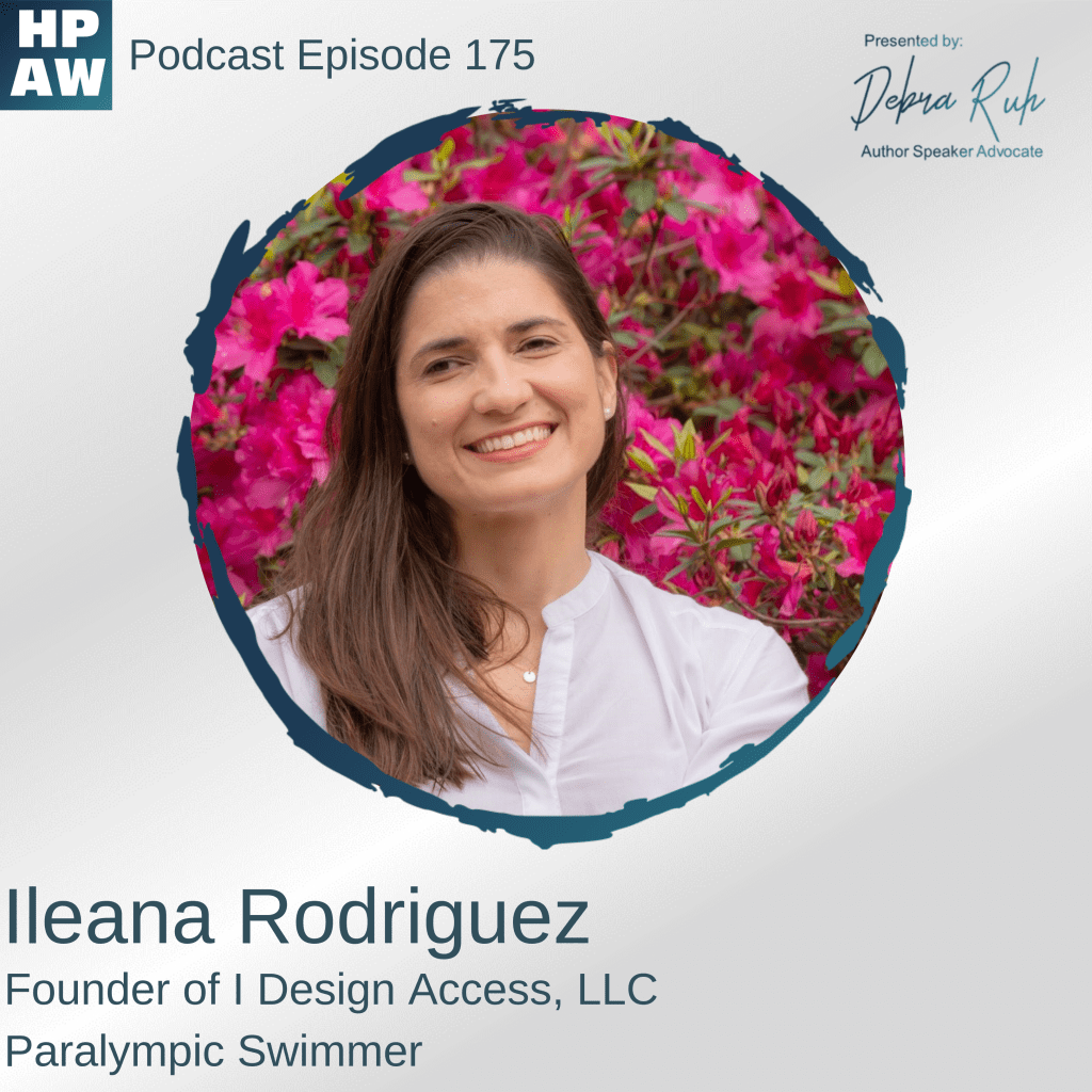 Flyer for HPAW Episode 175: Meet Architect, Accessibility Specialist and Paralympian, Ileana Rodriguez