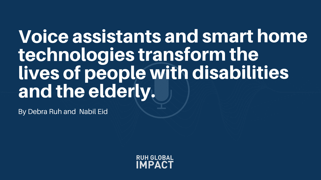 Voice assistants and smart home technologies transform the lives of people with disabilities and the elderly.