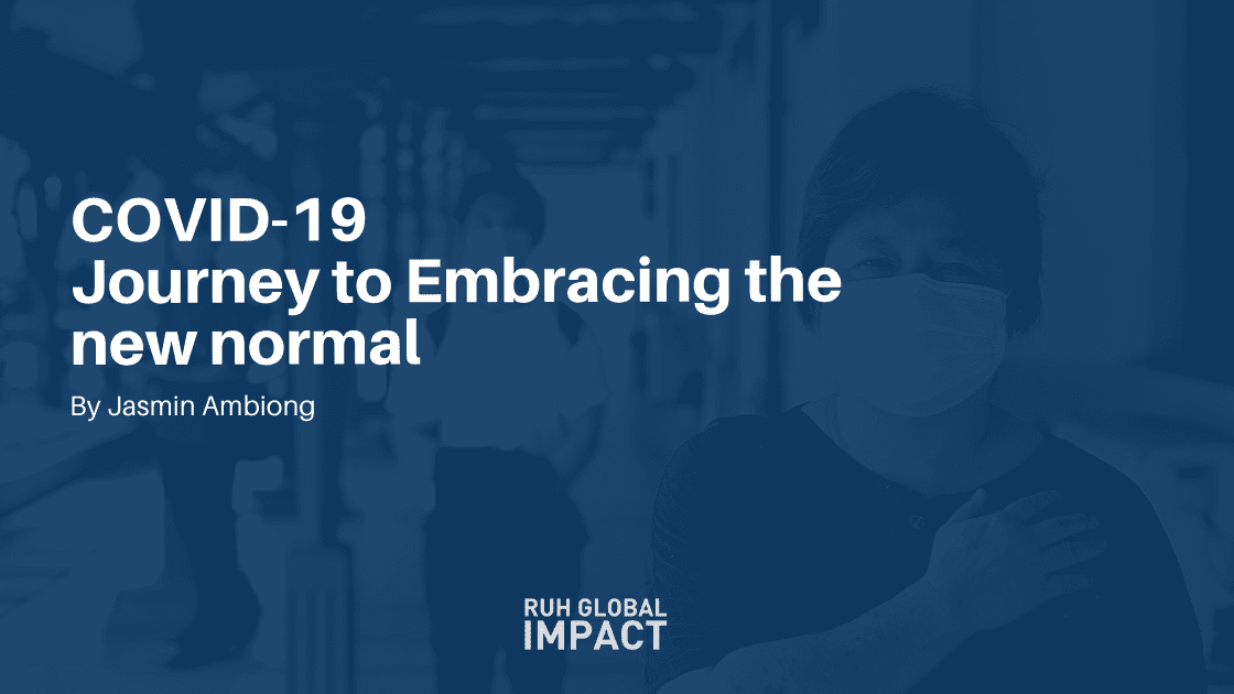 COVID-19 - JOURNEY TO EMBRACING THE NEW NORMAL