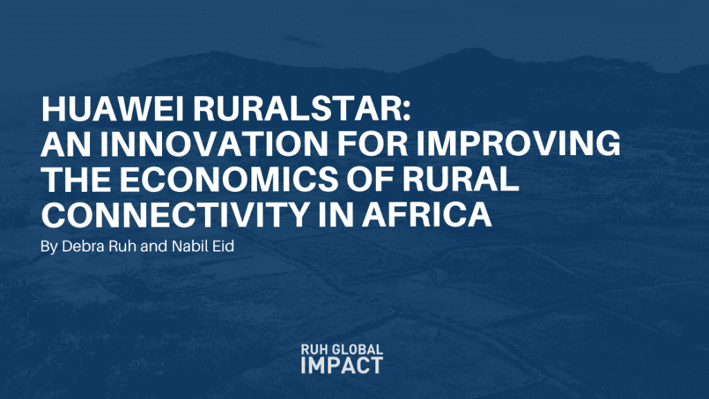 Huawei RURALSTAR: An innovation for improving the economics of rural connectivity in Africa