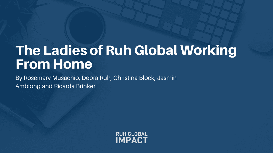 The Ladies of Ruh Global Working From Home
