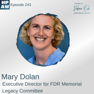Mary Dolan Executive Director for FDR Memorial Legacy Committee