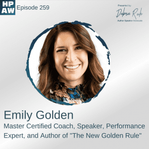 """Emily Golden Master Certified Coach, Speaker, Performance Expert, and Author of """"The New Golden Rule"""""""