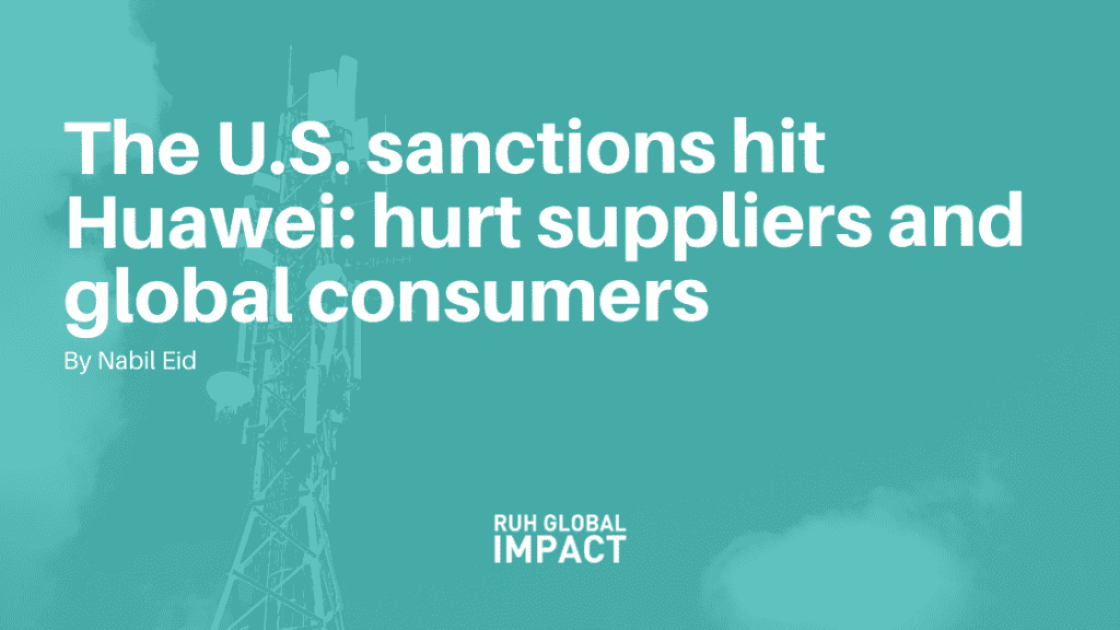 The U.S. sanctions hit Huawei: hurt suppliers and global consumers