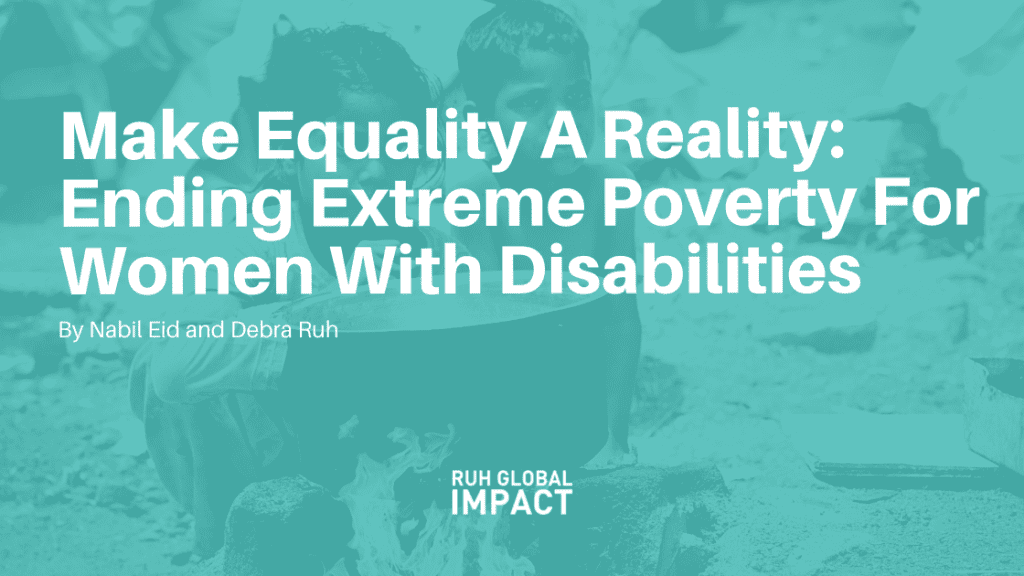 Make Equality A Reality: Ending Extreme Poverty For Women With Disabilities