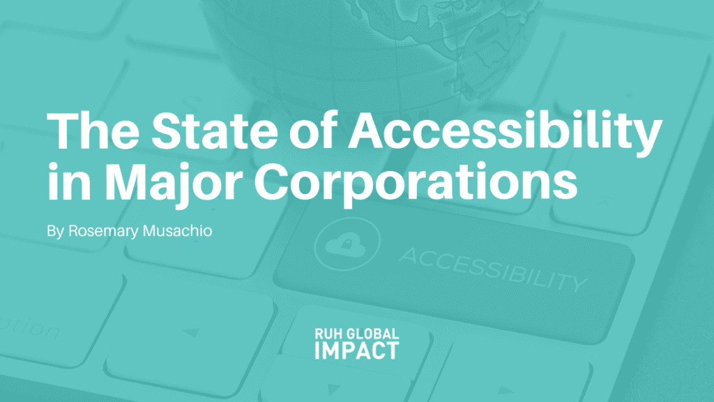 The State of Accessibility in Major Corporations
