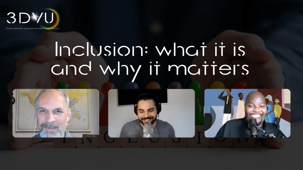 #3DVU Inclusion: what it is and why it matters Episode 10 Season 2